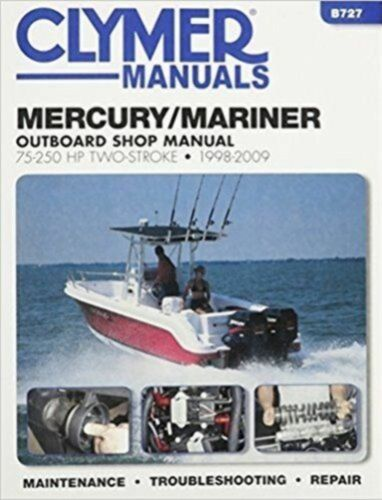 Clymer Mercury Mariner 75-250 HP 2-Stroke Repair Manual 1998-2009 B727 MD