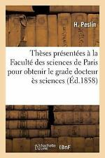 Theses Presentees a la Faculte des Sciences de Paris Pour Obtenir le Grade de...