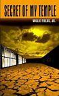 Secret of My Temple 9781403318695 by Jr. Willie Fields Paperback