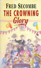 The Crowning Glory by Fred Secombe (Paperback, 1996)