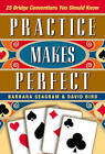 Practice Makes Perfect: 25 Bridge Conventions You Should Know by David Bird, Barbara Seagram (Paperback, 2015)