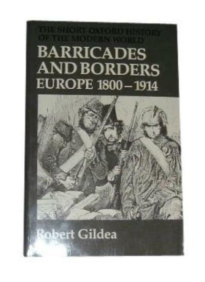 Barricades and Borders: Europe, 1800-1914 (Short Oxford History .9780198730293