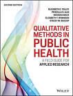 Qualitative Methods in Public Health: A Field Guid e for Applied Research by Natasha Mack, Beth Robinson, Family Health International, Elizabeth E. Tolley, Betsy Tolley, Stacey M. Succop, Elizabeth T. Robinson, Priscilla R. Ulin (Paperback, 2016)