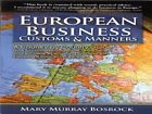 European Business Customs and Manners: A Guide to 30 Countries by Mary Bosrock (Paperback, 2006)