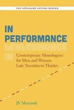 In Performance: Contemporary Monologues for Men and Women Late Twenties to Thirt