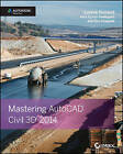 Mastering AutoCAD Civil 3D 2014: Autodesk Official Press by Cyndy Davenport, Louisa Holland, Eric Chappell (Paperback, 2013)