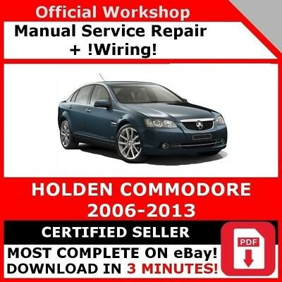 FACTORY WORKSHOP SERVICE REPAIR MANUAL HOLDEN COMMODORE 2006 2013