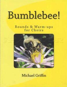 Bumbiebee! Rounds & Warm-ups Pour Choeurs Vocal Sheet Music Book Voix-afficher Le Titre D'origine
