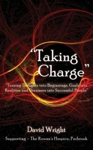 1 of 1 - Taking Charge' - Turning Thoughts Into Beginnings, Goals Into Rea by Wright, Dav