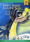 Raven Brings Back the Sun: A Tale from Canada by Suzanne I Barchers (Hardback, 2015)