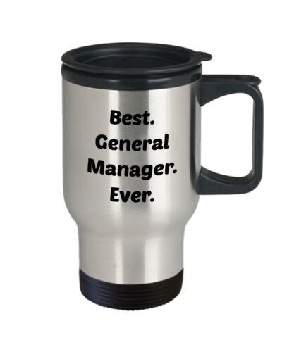 Best General Manager Ever Funny Tea Hot Cocoa... General Manager Travel Mug