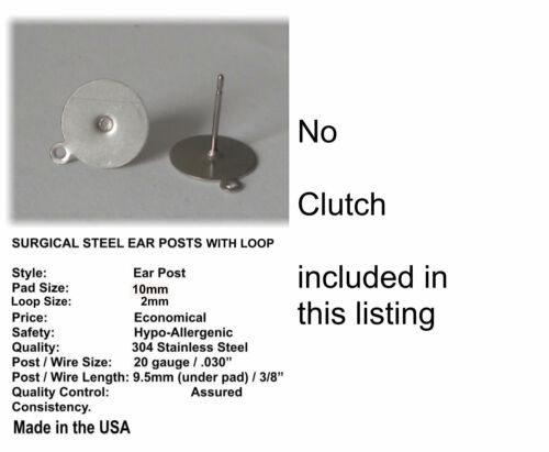100 Earring Studs 10mm Pad 2mm SIDE LOOP  Surgical Steel USA made NO BACKS