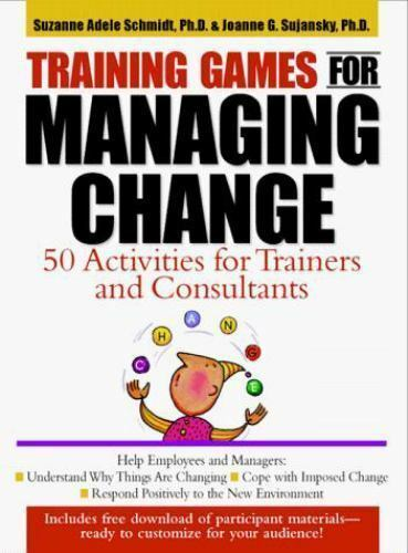 Training Games for Managing Change : 50 Activities for Trainers and Consultants