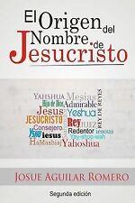 El Origen Del Nombre de Jesucristo by Josue Romero and Josue Aguilar (2012,...