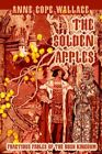 The Golden Apples Fractious Fables of The Bush Kingdom 9780595321308 Wallace