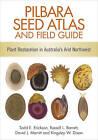 Pilbara Seed Atlas and Field Guide: Plant Restoration in Australia's Arid Northwest by CSIRO Publishing (Paperback, 2016)