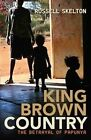 King Brown Country: The Betrayal of Papunya by Russell Skelton (Paperback, 2010)