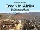 Erwin in Afrika von Matthias Schraft (2014, Taschenbuch)