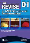 Revise for MEI Structured Mathematics: Level D1 by Sue de Pomeroi (Paperback, 2010)