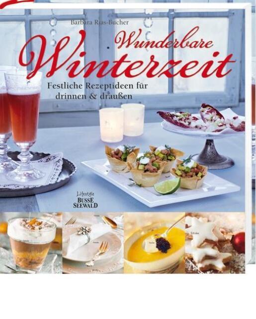 Wunderbare Winterzeit: Weihnachtliche Rezeptideen für drinnen & draußen  ... /3