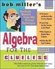 Bob Miller's Algebra for the Clueless by Bob Miller (Paperback, 2006)