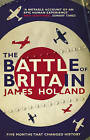 The Battle of Britain by James Holland (Paperback, 2011)