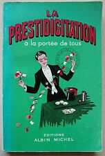La Prestidigitation a la portée de tous G DUGASTON éd Albin Michel 1955