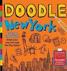 Doodle New York: Create. Imagine. Draw Your Way Through the Big Apple by Puck (Paperback, 2012)