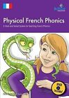 Physical French Phonics: A Tried and Tested System for Teaching French Phonics by Sue Cave, Jean Haig (Mixed media product, 2012)