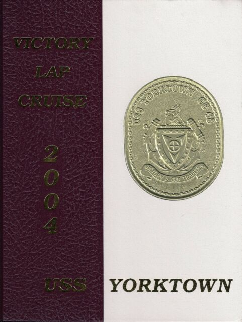 * USS YORKTOWN CG-48 FINAL DEPLOYMENT CRUISE BOOK YEAR LOG ...