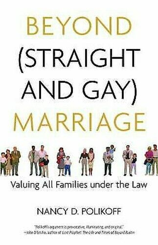 Beyond (Gerade und Gay) Marriage: Valuing Alle Families unter The Law