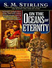 On the Oceans of Eternity by S. M. Stirling (CD-Audio, 2008)