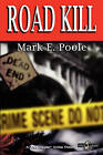 Road Kill: A Jax Hayes Crime Thiller by Mark E Poole (Paperback / softback, 2010)