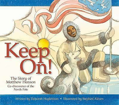 1 of 1 - Keep On!: The Story of Matthew Henson, Co-Discoverer of the North Pole