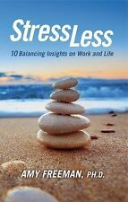 Stress Less : 10 Balancing Insights on Work and Life (2014, Paperback)