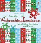 Weihnachtsdekorationen zum Falten, Schneiden und Kleben von Fiona Watt (2013, Merchandise)