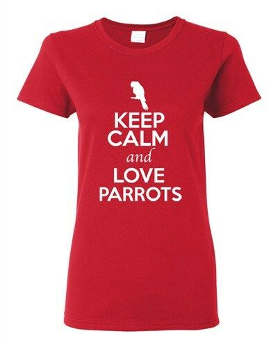 Ladies Keep Calm And Love Parrots Birds Animal Lover Wild Funny T-Shirt Tee