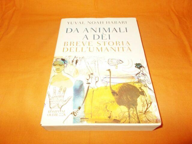 da animali a dei , breve storia dell'umanità ,yuval noah harari 2014 con sovrac.