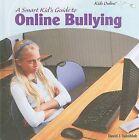 A Smart Kid's Guide to Online Bullying by David J Jakubiak (Hardback, 2009)