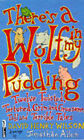 There's a Wolf in My Pudding: Twelve Twisted, Tortured, Grim and Gruesome, Tall and Terrible Tales by David Henry Wilson (Paperback, 1988)