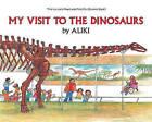 My Visit to the Dinosaurs by Aliki (Hardback, 1985)