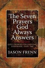 The Seven Prayers God Always Answers : God's Promises for Everyone, Everywhere,