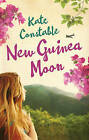 New Guinea Moon by Kate Constable (Paperback, 2013)