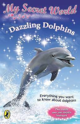 My Secret World: Dazzling Dolphins, Woodward, Kay, Very Good Book