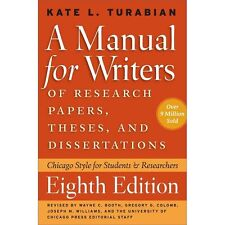 Chicago Guides to Writing, Editing, and Publishing: A Manual for Writers of Research Papers, Theses, and Dissertations, Eighth Edition : Chicago Style for Students and Researchers by Kate L. Turabian (2013, Paperback)