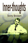 Inner-Thoughts: A Collection of Poems by Terry L Brown (Paperback / softback, 2001)