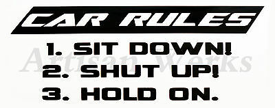 Sit Down Shut Up Hold On Decal Sticker Funny Racing Car Truck Window Car Rules