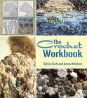 The Crochet Workbook by James Walters, Sylvia Cosh (Paperback, 2014)
