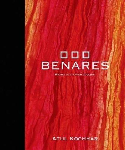 1 of 1 - Benares: Michelin Starred Cooking by Atul Kochhar (Hardback, 2015)