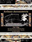 Archaeo-astronometria by Dean Clarke 9781436300001 Paperback 2008